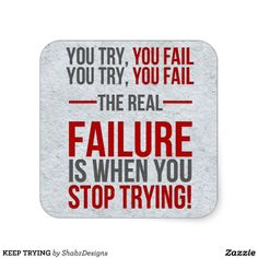 KEEP TRYING STICKERS Important Quotes, Best Inspirational Quotes, Great Quotes, Quotes To Live By, Motivational Quotes, Life Quotes, Uplifting Quotes, Motivational Pictures, Awesome Quotes