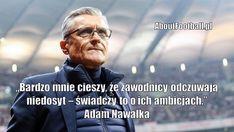 Adam Nawałka cytaty Bardzo mnie cieszy że zawodnicy #nawalka #adamnawalka #cytaty #sport #futbol #cytat #pilkanozna