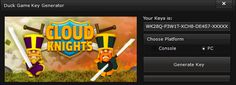 Hello everyone, welcome on our site, today we have a new KEYGEN for you, this time the game that you'll get is Cloud Knights. With Cloud Knights Key Generator you'll be able to get the game for FREE, this keygen can find unlimited Activation Codes for you on any platform: Steam or Origin on PC or why not,PlayStation and Xbox....
