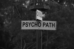 psycho path Black White Tumblr, Black And White, Arte Obscura, Street Signs, The Villain, Funny Signs, Dark Side, Just In Case, Paths