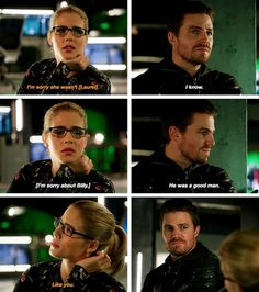 """""""I'm sorry about Billy. He was a good man"""" - Oliver and Felicity #Arrow"""