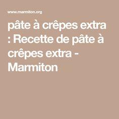 pâte à crêpes extra : Recette de pâte à crêpes extra - Marmiton