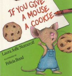 If You Give a Mouse a Cookie  Laura Joffe Numeroff Great series with super illustrations#Repin By:Pinterest++ for iPad#