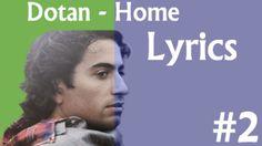 Dotan - Home (Official Lyric video) ᴴᴰ |̲̅̅●̲̅̅|̲̅̅=̲̅̅|̲̅̅●̲̅̅| ❤♫❤♫❤.•*¨`*•..¸♥☼♥ |̲̅̅●̲̅̅|̲̅̅=̲̅̅|̲̅̅●̲̅̅| ¸♫ ♪.•♫ ♪´♫ ♪¸.•*´¨) ¸.•*¨) ♫ ♪¸.•¸.•*¨) ♫ ♪♫ ♪♫ ♪♫ ♪ ¸♫ ♪.•♫ ♪´♫ ♪¸.•*´¨) ¸.•*¨) ♫ ♪¸.•¸.•*¨) ♫ ♪♫ ♪♫ ♪♫ ♪ ¸♫ ♪.•♫ ♪´♫ ♪¸.•*´¨) ¸.•*¨) ♫ ♪¸.•¸.•*¨) ♫ ♪♫ ♪♫ ♪♫ ♪ ¸♫ ♪.•♫ ♪´♫ ♪¸.•*´¨) ¸.•*¨) ♫ ♪¸.•¸.•*¨) ♫ ♪♫ ♪♫ ♪♫ ♪ ¸♫ ♪.•♫ ♪´♫ ♪¸.•*´¨) ¸.•*¨) ♫ ♪¸.•¸.•*¨) ♫ ♪♫ ♪♫ ♪♫ ♪