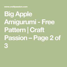 Big Apple Amigurumi - Free Pattern | Craft Passion – Page 2 of 3