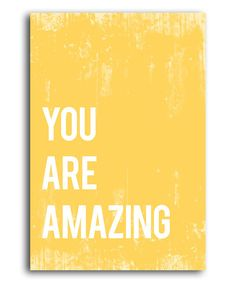 Because I want you to start every single day with this reminder. :: 'You Are Amazing' Print
