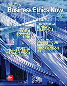 Free download Business ethics now, 5th edition a beautiful business pdf book authorized by Andrew W. Ghillyer.
