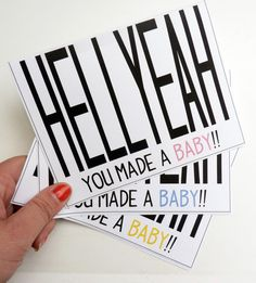 YEEEEEEEES!!!!!!!!! Hell Yeah Baby - Congratulations Baby Greeting Card Textured - Choose Color - Congrats, New Baby, Pink, Blue, Yellow. $5.00, via Etsy.