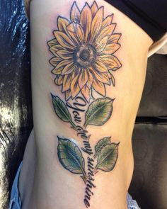 "Sunflower tattoo ""you are my sunshine"""