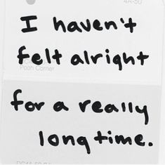 I haven't felt alright for a really long time... Chronic Migraines