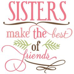 Sisters Make The Best Of Friends SVG phrase cut files svg cuts svg files free svgs