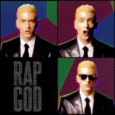 Eminem~i came in like a rap god rap god, all my people from the front to the back now