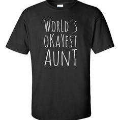 Worlds Okayest Aunt Funny Family Birthday Gift for Aunties  Unisex Tshirt  Available At Find A Funny Gift's Online Store:  CLICK HERE => http://ift.tt/1o7sd8q <=  #FindAFunnyGift  is a Clothing Brand and your source for the Perfect Funny Gift!  We care about Quality : We only use the latest state-of-the-art #DTG Printing Techniques over High Quality Apparel to deliver Products You LOVE To Gift or Wear!  www.findafunny.gift #gift #funnygift #clothing #cool #apparel #menswear #womenswear…