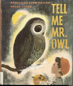 'Tell Me, Mr. Owl' by Doris Van Liew Foster, illustrated by Helen Stone (1957)