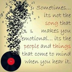 Sometimes...it's not the song that makes you emotional...it's the people and things that come to mind when you hear it.