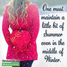 One must maintain a little bit of Summer even in the middle of Winter. Christian Singles, Single Dating, Online Dating, Middle, Winter, Summer, Free, Winter Time, Summer Time