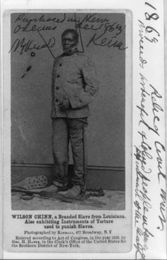Black Slaves | IMAGES OF SLAVERY AND FREEDOM / Wilson Chinn, a branded slave from ...