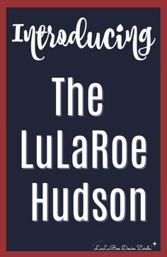 LuLaRoe Hudson | A new unisex shirt has launched in the LuLa-World! Considering that most of the men's shirts had been pulled from LuLaRoe's line-up, I was quite pleased to see the Hudson launch. What is the Hudson? Don't worry! I'll cover ALL the details below! So, let's chat about the LuLaRoe Hudson. #lularoe #devinzarda