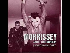 """Jack The Ripper"" - (rare original version) - Morrissey (video)"
