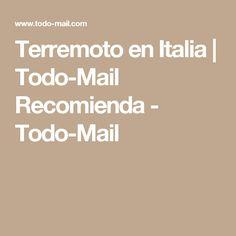 Terremoto en Italia   Todo-Mail Recomienda - Todo-Mail