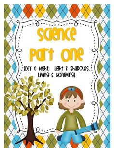 Science Part One {day & night, living & nonliving, light & shadows} $4