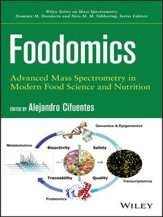This book presents the fundamentals of foodomics, exploring the use of advanced mass spectrometry techniques in food science and nutrition in the post-genomic era.