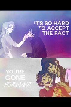 It's so hard to accept the fact you're gone Forever - Leo and him mom. Nico and Bianca. I'm going to go cry... In my dark corner... With mark of Athena... Because I'm in denial that percabeth is gone...