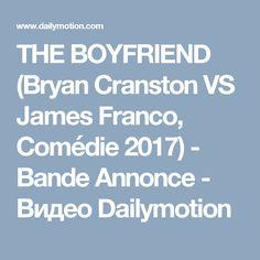THE BOYFRIEND (Bryan Cranston VS James Franco, Comédie 2017) - Bande Annonce - Видео Dailymotion