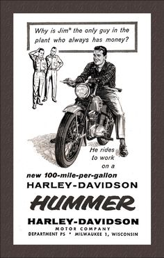 Classic Harley-Davidson street bikes were introduced in 1947 and continued through Harley Hummer, Super Pacer, Scat, Ranger and Bobcat. Old Harley Davidson, Harley Davidson Street Glide, Harley Davidson Motorcycles, Vintage Bikes, Vintage Ads, Vintage Posters, Moto Collection, Motorcycle Posters, Motorcycle Gear