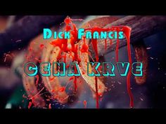 DICK FRANCIS. CENA KRVE. AUDIOKNIHA Video Film, Youtube, Neon Signs, Videos, Youtubers, Video Clip, Youtube Movies
