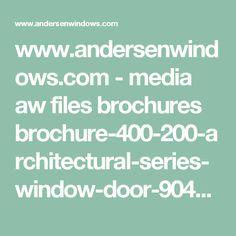 www.andersenwindows.com - media aw files brochures brochure-400-200-architectural-series-window-door-9040569.pdf
