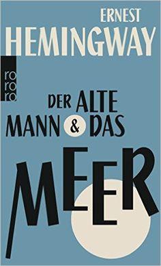 Der alte Mann und das Meer: Amazon.de: Ernest Hemingway, Werner Schmitz: Bücher