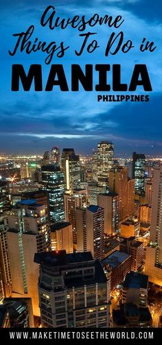Click Through for an Incredible Travel Guide for Manila, Philippines including the best places to visit in Manila, the top things to do in Manila plus where to stay & where + what to eat! *******************************************************************