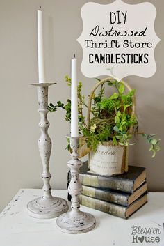 DIY Distressed Thrift Store Candlesticks - Bless'er House