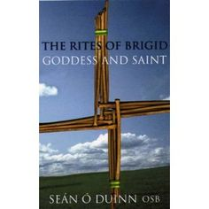 """The Rites of Brigid: Goddess & Saint. Reviewer: This is not your typical Neo-pagan, Anglo-american, """"magikal"""" book. Instead it documents the true reality of native Irish belief and how this has evolved after the pagan Irish embraced Christianity. ...This book is written by the modern equivalent of an Irish Druid - an Irish Roman Catholic priest, for whom """"Christ is my Druid."""" Any book by Father O'Duinn or indeed by Columba Press or Veritas Press will teach you the facts not hogwash."""