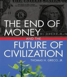The End Of Money And The Future Of Civilization PDF