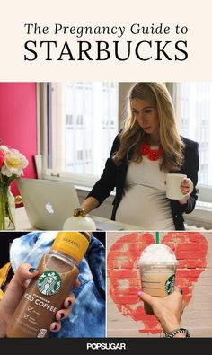 A Pregnant Guide to Starbucks and Caffeine Intake. Where was this sooner!!