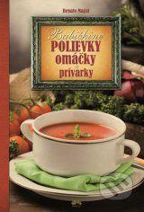 Babickine polievky, omacky a privarky (Renato Magat)