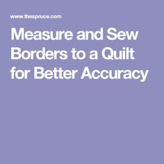 Measure and Sew Borders to a Quilt for Better Accuracy