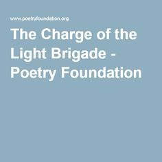 The Charge of the Light Brigade - Poetry Foundation