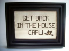 Get Back in the House Carl!