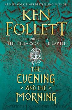The Evening And The Morning, Book by Ken Follett (Hardcover) | www.chapters.indigo.ca New Books, Good Books, Books To Read, Amazing Books, Ken Follett, Plus Populaire, The Monks, Historical Fiction, New York Times
