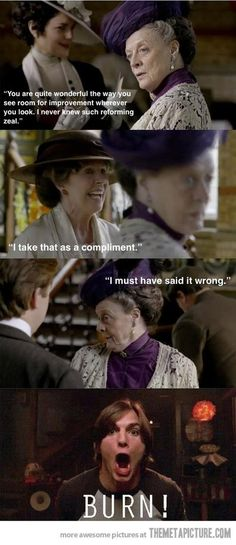 Downton: LOVE Old Lady Grantham and all of her witty one-liners!!!
