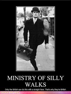 John Cleese: Ministry Of Silly Walks (Only the British can do this with a straight face. That's why they're British.)