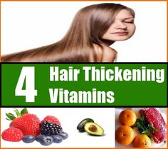 4 Hair Thickening Vitamins For Women