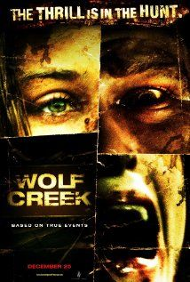 Wolf Creek  -  Stranded backpackers in remote Australia fall prey to a murderous bushman who offers to fix their car, then takes them captive.
