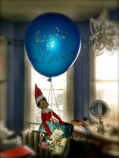 """Day 1: My elf arrived today in her hot air """"belloon"""" all the way from the North Pole!"""