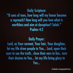 Daily Prayer: Lord, as Your servant, Your heir, Your daughter, let my life draw people to You... Lord, open their eyes to see the truth.. close their ears to lies.. turn their desires to You... let my life bring glory to You... #DailyScripture #dailyprayer #eveningscripture #eveningprayer #scripturequote #biblequote #instabible #instaquote #quote #seekgod #godsword #godislove #gospel #jesus #jesussaves #teamjesus #LHBK #youthministry #preach #testify #pray #rollin4Christ #atruegospelministry