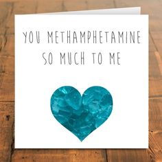 Breaking bad card You Methamphetamine so much to me by SiouxAlice