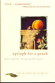 David Mas Masumoto: Epitaph for a Peach: Four Seasons on My Family Farm Book Club Books, New Books, Good Books, Real Hauntings, Queen Of The Damned, David, Four Seasons, How To Know, Memoirs